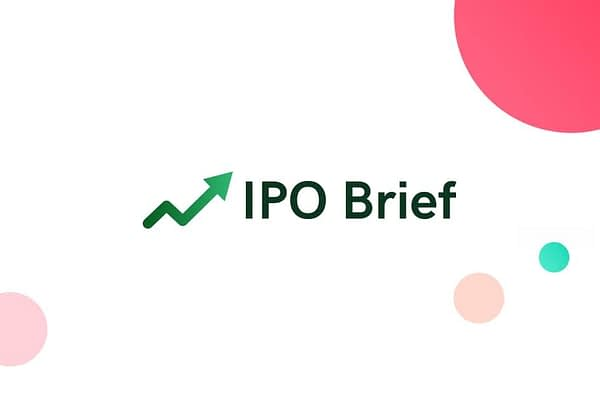 Weekly brief of all IPOs with some relevant information on each every Monday 7.30 AM ET