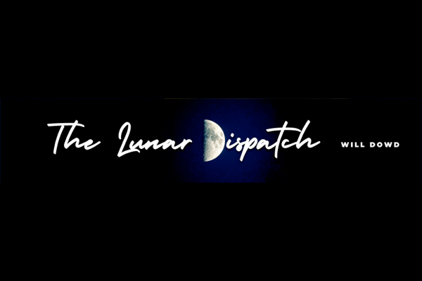 <p>The Lunar Dispatch is the moon-orbiting newsletter of Will Dowd, author of Areas of Fog. Sent on the night of the full moon, each fresh dispatch brings you the latest news—and philosophical ruminations—about our nearest heavenly body. Short reads that are perfect for book-lovers and moon-gazers alike.</p>