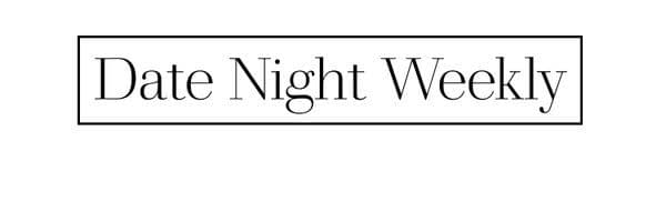 Free creative date night ideas in your inbox once a week