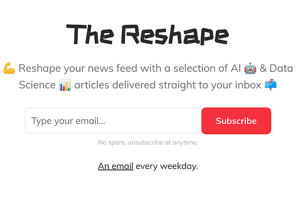 🦾 Reshape your news feed with top-notch AI 🤖 & Data Science 📊 articles delivered straight to your inbox 📫