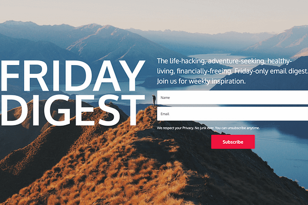 The life-hacking, adventure-seeking, healthy-living, financially-freeing, Friday-only email digest. Join us for weekly inspiration