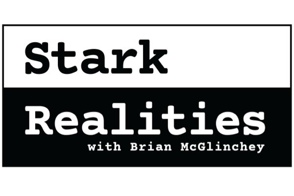 """<p>Stark Realities undermines official narratives, demolishes conventional wisdom and exposes fundamental myths across the political spectrum—with original reporting, deeply unorthodox policy arguments and excavations of key events buried by major media.</p> <p>""""Brian McGlinchey is an absolutely outstanding reporter, with an enviable record in breaking stories and making waves""""<br /> —Andrew Cockburn, Washington Editor, Harper's Magazine</p> <p>""""Brian McGlinchey is one of the most talented hell-raisers around""""<br /> —James Bovard, Columnist, USA Today</p>"""