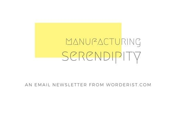 I became fascinated by the notion that it might be possible to manufacture serendipity.  Is it possible for me to create conditions where I'm led to make interesting discoveries?  If you like the idea of manufacturing some serendipity for yourself, sign up to receive musings on the unexpectedly delightful things I've encountered, plus access to the archives.