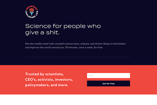 <p>Science for people who give a shit… weekly email with curated science news, analysis, and Action Steps to feel better and improve the world around you.</p>