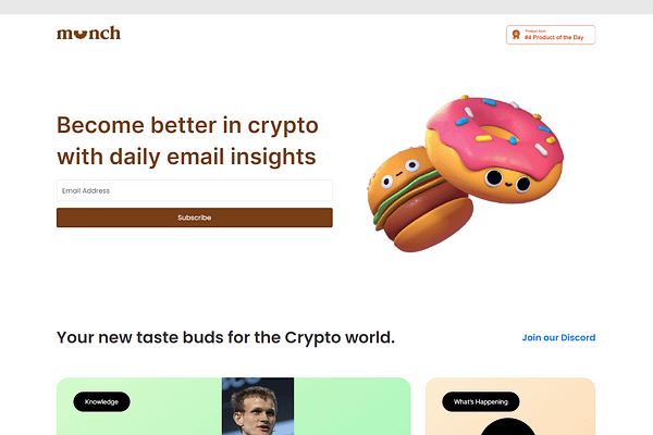 <p>Munch's newsletter brings to you the daily dose of the FREE munchable crypto world.</p> <p>Cut out all the noise, stay informed with a quick 5-minute read 🤓 & 🧠 Exercise with crypto.</p> <p>We are sure our first issue will get you hooked to Munch Newsletters, where we have so much to offer for you to munch on! 🍩</p> <p>So what are we offering?</p> <p>– Top Movers and Shakers 📈📉<br /> – Hot News 🔥<br /> – Interesting insights 🔖<br /> – Coin pick of the day 🤑<br /> – Weekly portfolio 🎖<br /> – Investing 101s 💸<br /> – And many more!</p>