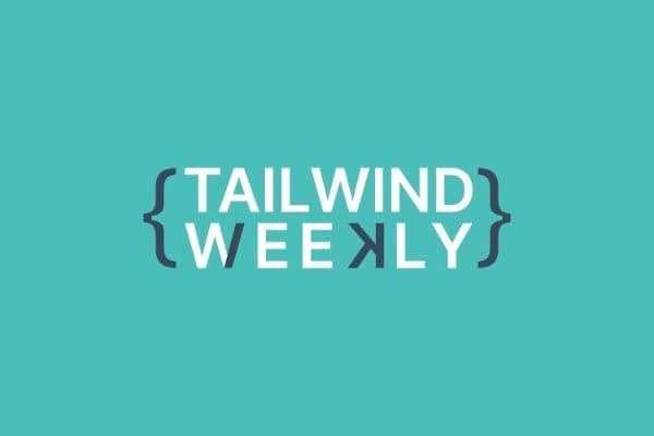 Weekly newsletter about all things Tailwind CSS.