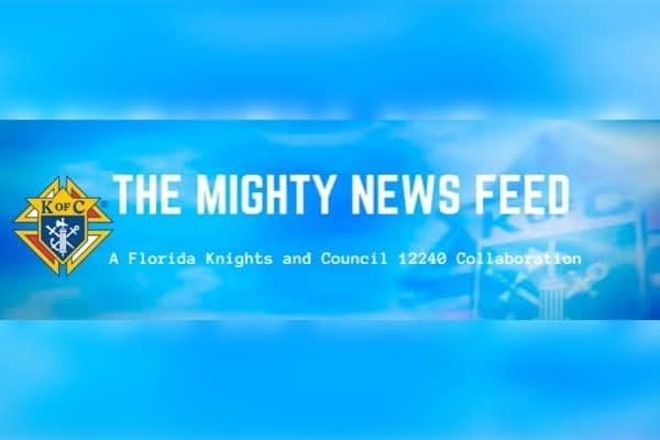 Every Friday, we curate the latest news from Council 12240 and fellow Knights from around Florida. In addition, we curate National and Florida Catholic webinars and events.