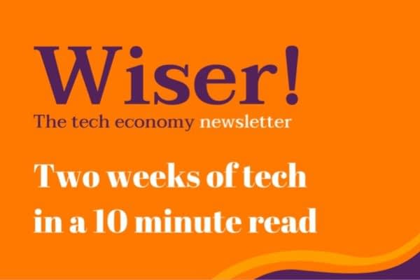 Wiser! is a tech innovation newsletter, a curated digest of original content, market insights and informed opinion, from tech founders to BigTech, and everywhere in between.